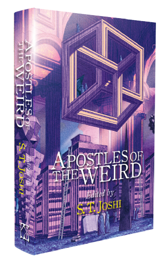 Apostles of the Weird [hardcover] Edited by S. T. Joshi